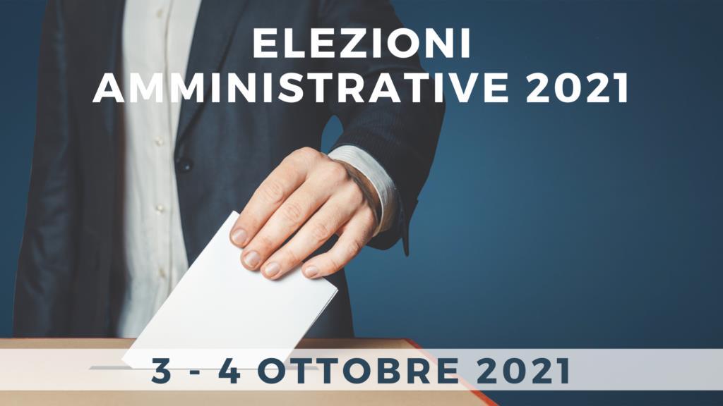 ELEZIONI COMUNALI DEL 3 E 4 OTTOBRE 2021